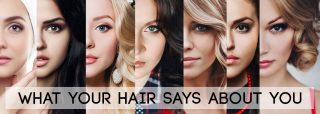What Your Hairstyle Says About You